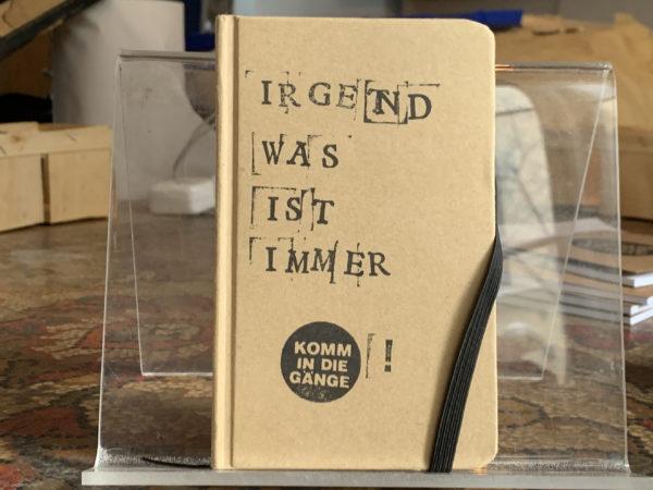 Notizbuch Irgendwas ist immer